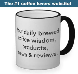 Your daily brewed  coffee wisdom,  products,  news & reviews.